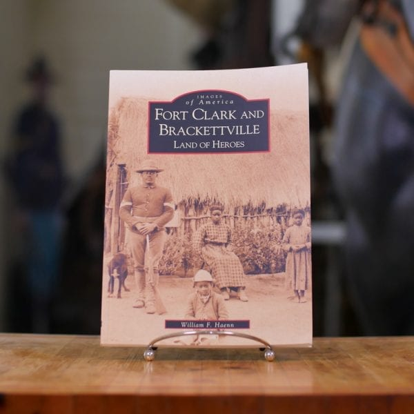 Fort Clark and Brackettville: Land of Heroes Book