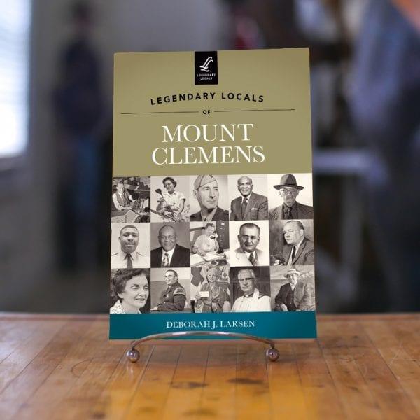 Legendary Locals of Mt. Clemens