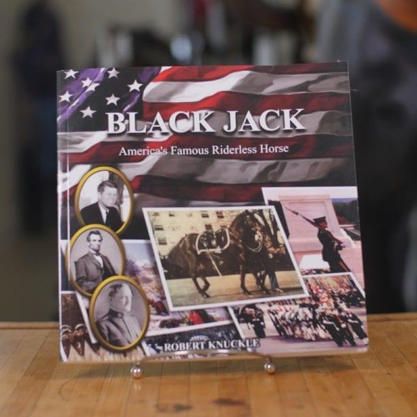 Black Jack: America's Famous Riderless Horse Book