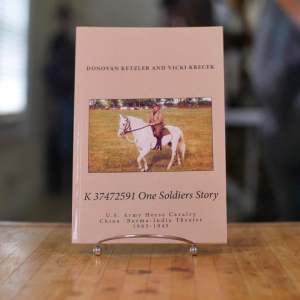 K 37472591 One Soldier's Story: U.S. Army Horse Cavalry - China -Burma-India Theater, 1943-1945 Book
