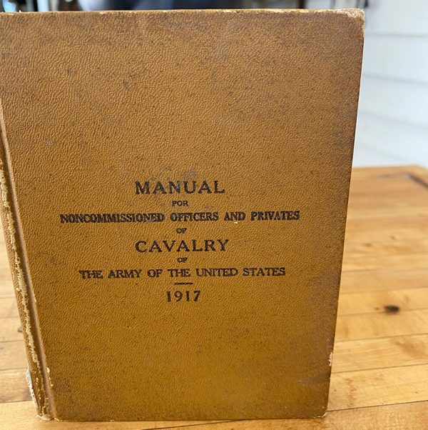 Manual For Noncommissioned Officers and Privates of Cavalry of The Army of the United States 1917
